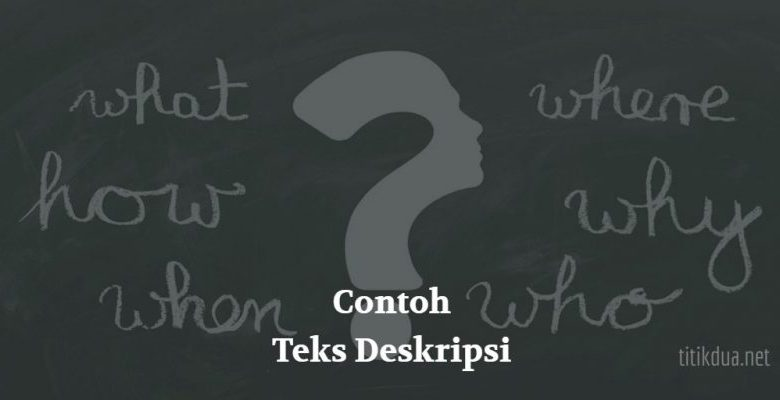 Photo of Contoh Teks Deskripsi Singkat