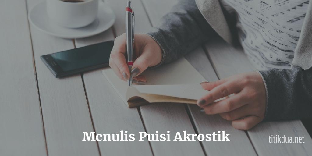 Menulis Puisi Akrostik