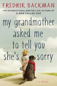cover for my grandmother asked me to tell you she's sorry by Fredrik Backman picturing a drawing of the backs of a young girl holding a letter and a dog wearing a red scarf