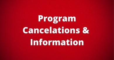 Program Cancelations & Information