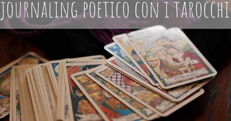 Journaling poetico con i tarocchi