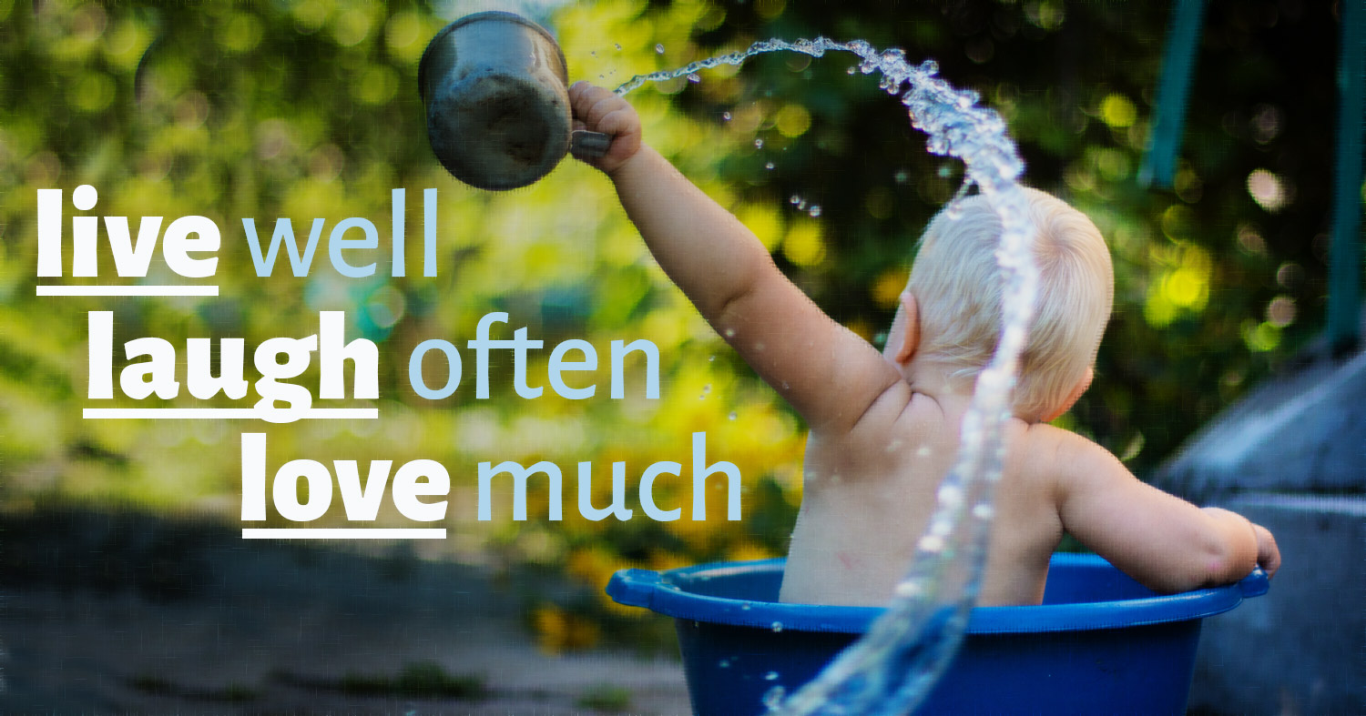 daily inspirational quote image: a baby in a blue bucket spraying water everywhere with a mug