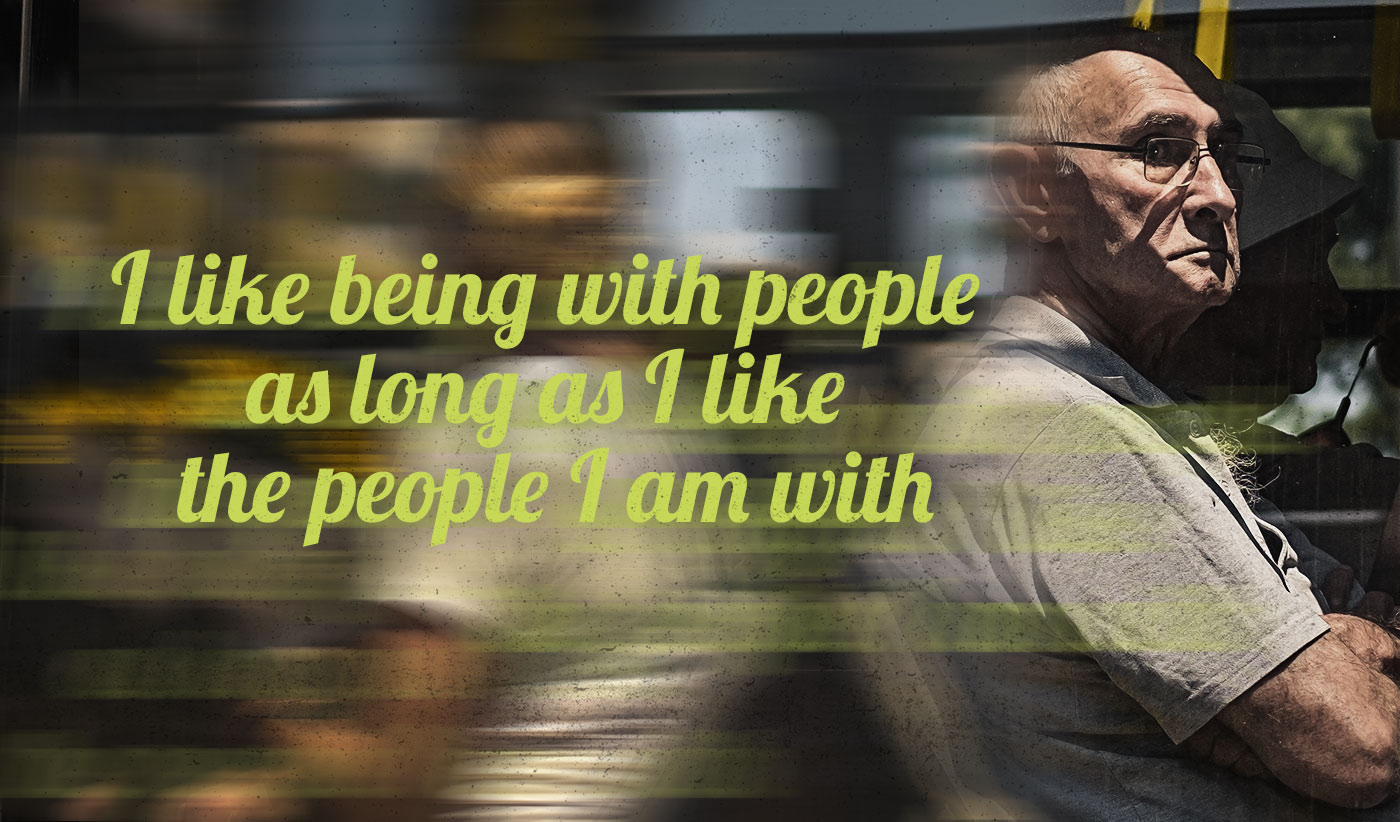 daily inspirational quote image: a grumpy old man sitting on a moving bus