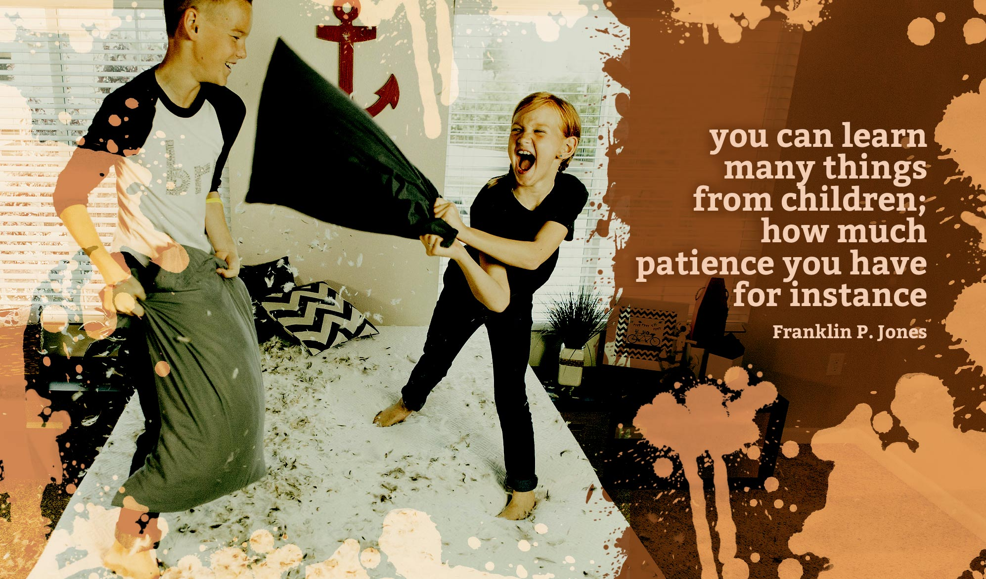 daily inspirational quote image: 2 kids, pillow fighting on a bed, with feathers everywhere