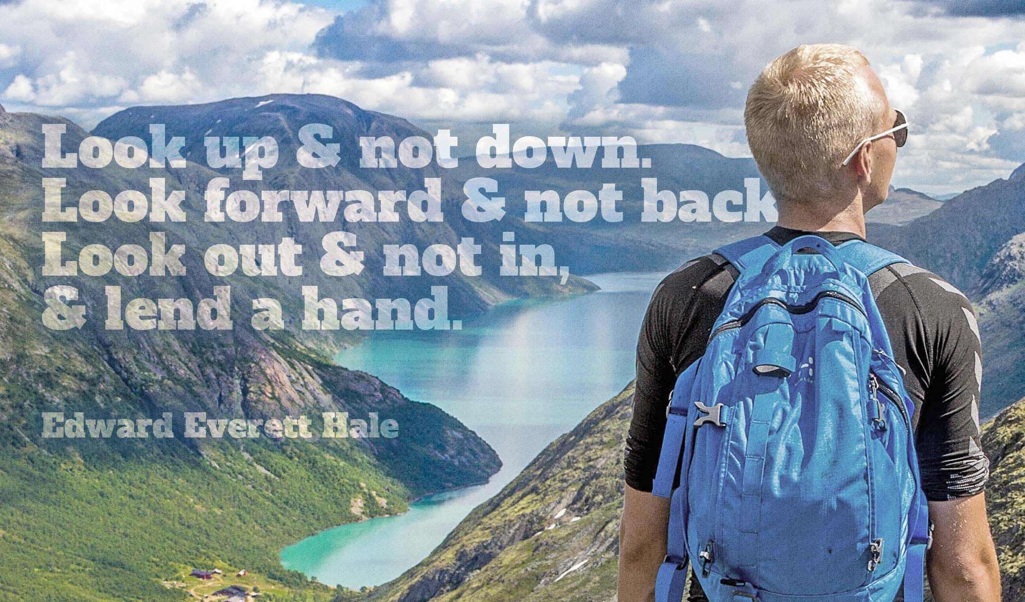 daily inspiration quote image: a blond guy, with a blue packpack, looking from a hill at a beautiful lake