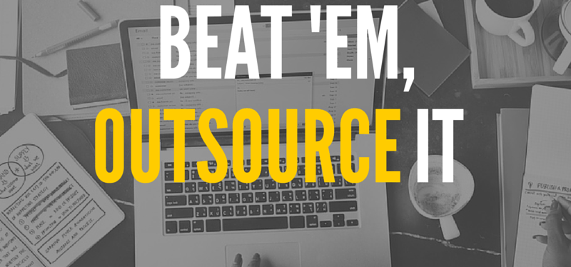 If you can't beat 'em, outsource it