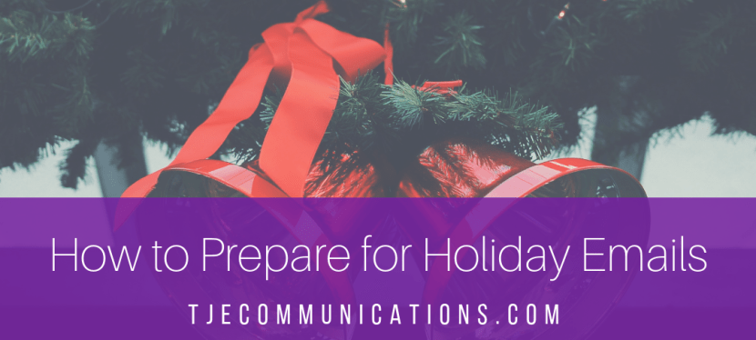 4 Steps to Prepare for Holiday Emails