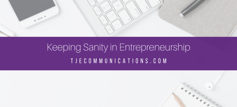 6 Ways to Keep Your Sanity in Entrepreneurship