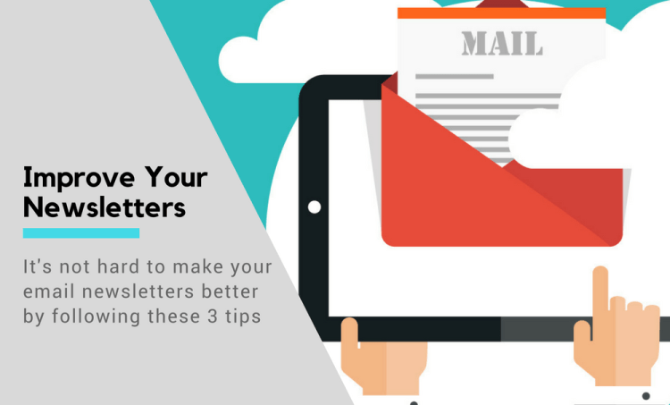 3 Simple Ways to Make Email Newsletters 10 Times Better