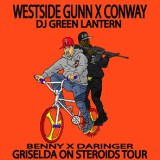 Griselda On Steroids Tour w/ Westside Gunn X Conway DJ Green Lantern