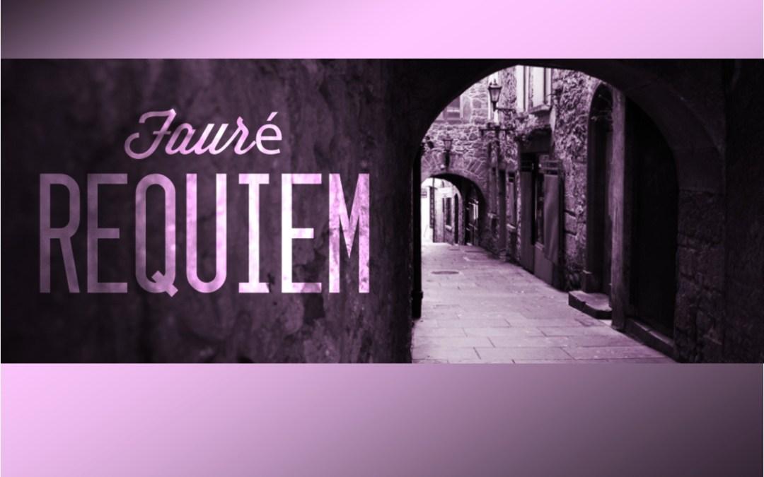 Fauré Requiem, Oct. 8-9