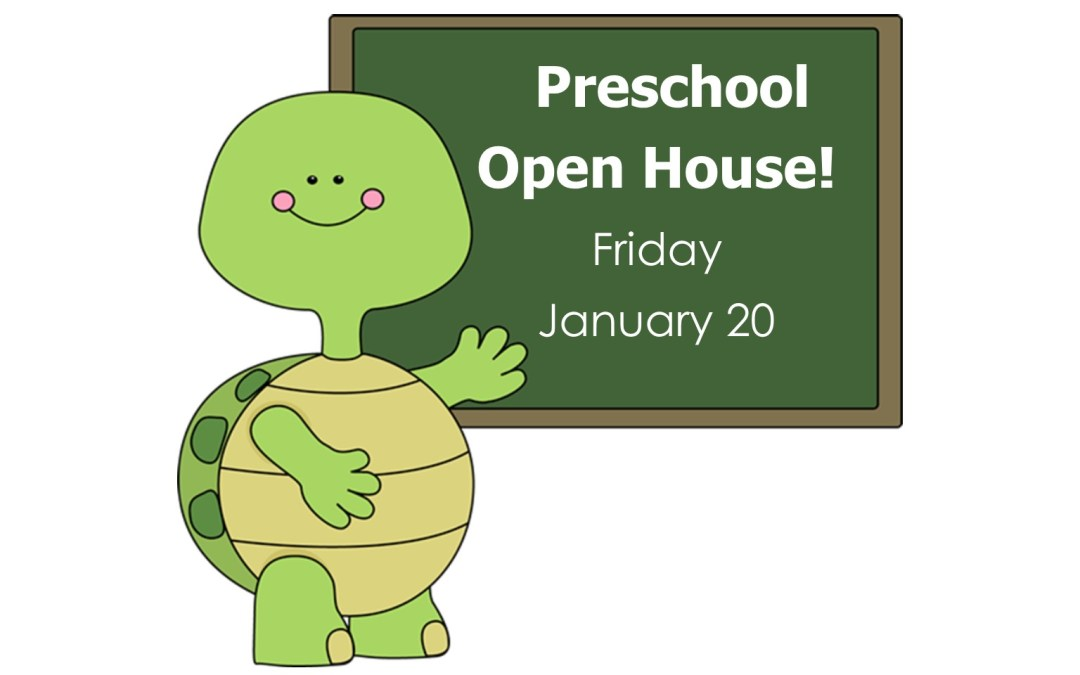 Preschool Open House – January 20 – NEW DATE