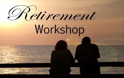 Retirement Workshop – May 6