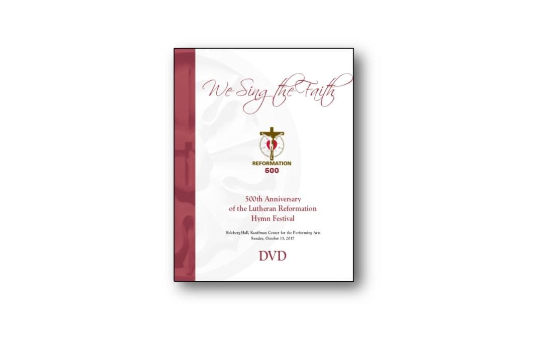 Reformation 500 Hymn Festival DVD Orders
