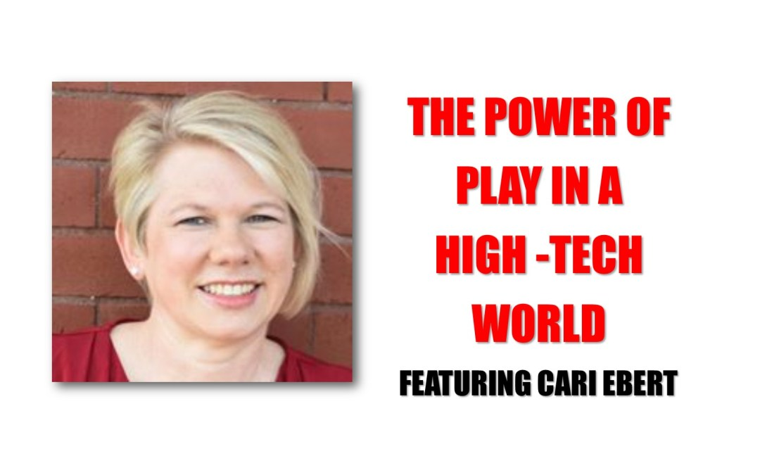 The Power of Play in a High-Tech World