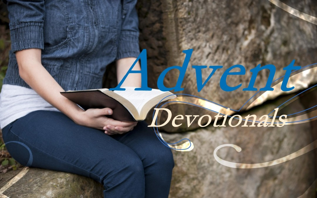 Devotions and Studies for the Heart of Advent