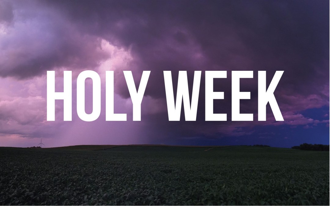 The Holy Week Journey