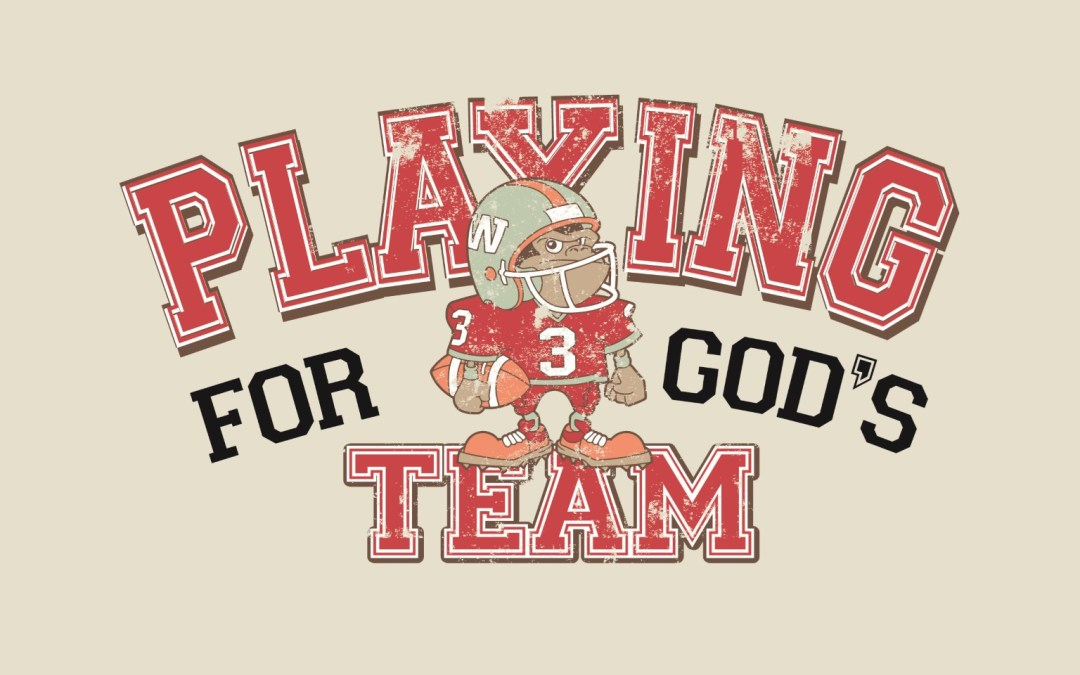 Go Chiefs! Playing for God's Team
