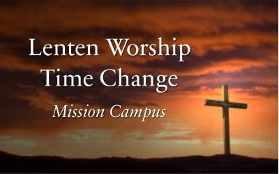 Lenten Worship Time Change