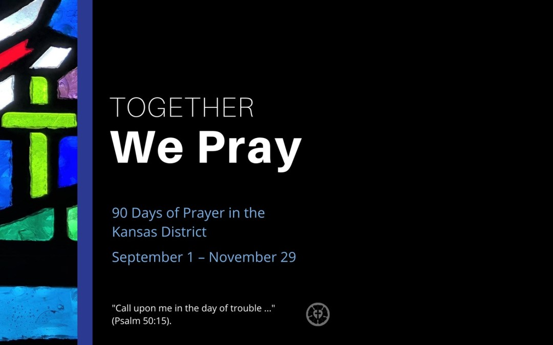 "Kansas District Prayer Campaign: ""Together We Pray"""