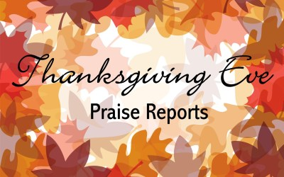 Thanksgiving Eve Praise Reports