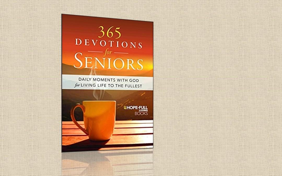 Hope-Full Living – 365 Devotions for Seniors