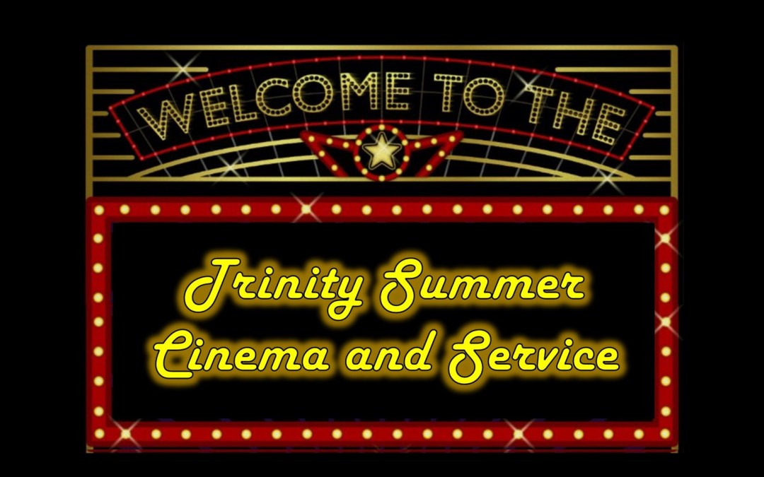 Summer Cinema and Service for July