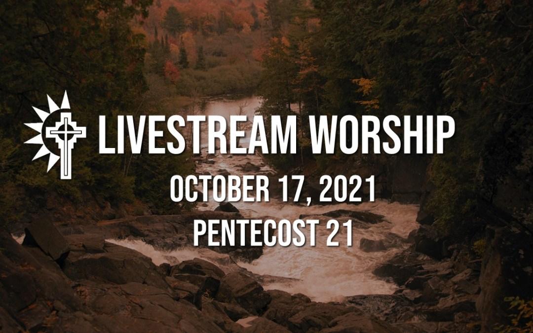 Sunday Worship – October 17