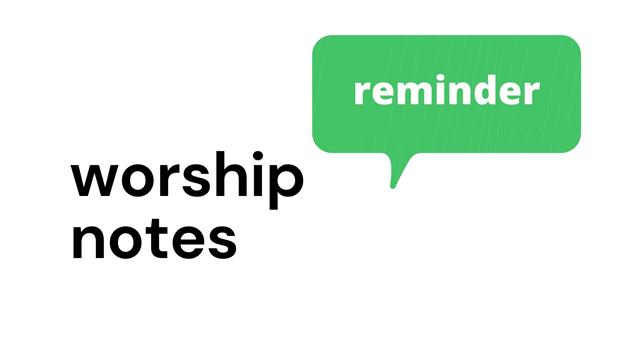 Worship Notes Reminder