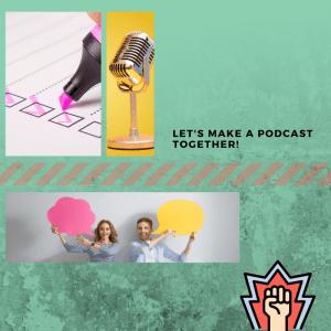 Let's Make a Podcast Together | Wed. 3 PM