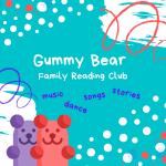 Gummy Bear Family Reading Club | May 16