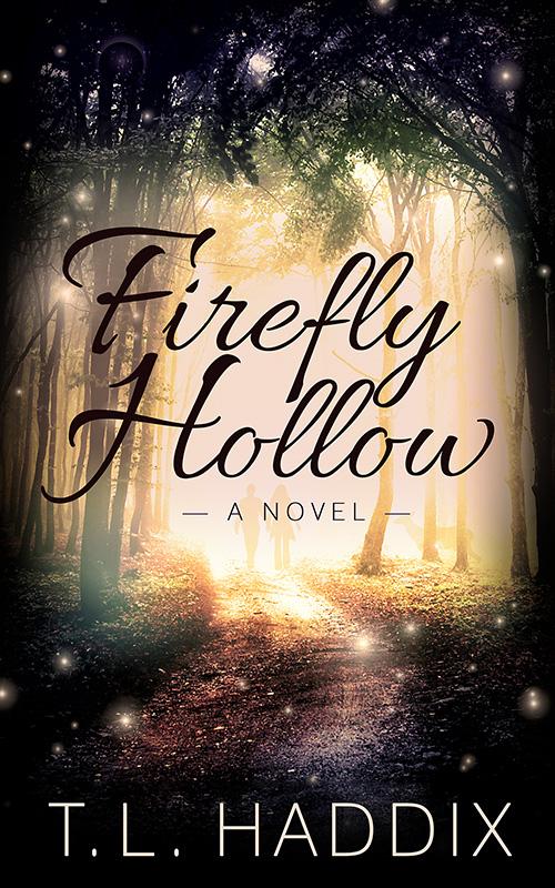 Firefly Hollow Series  T L Haddix