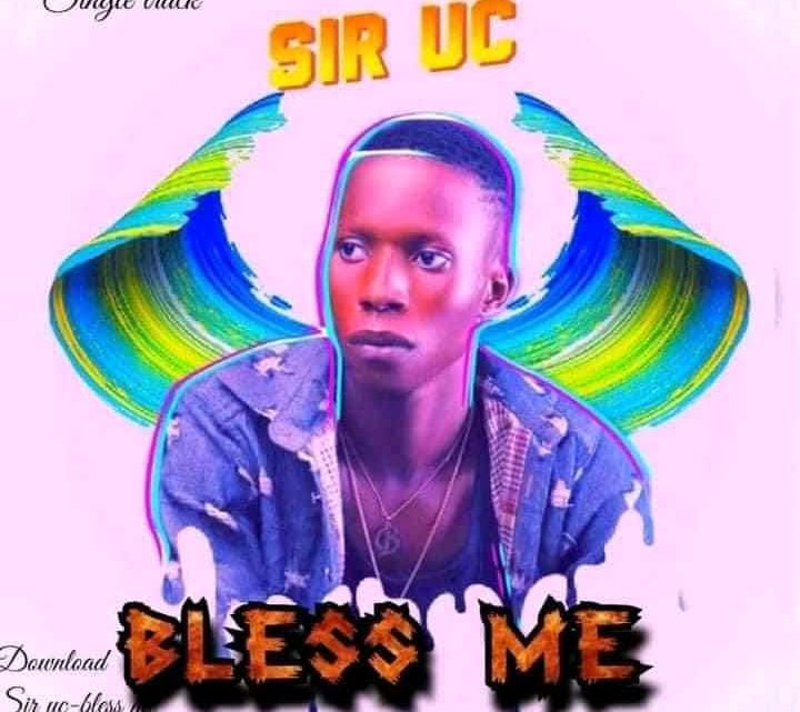 TMAQTALK Music: Sir Uc – Bless Me [Prod. by Airclipz Production]