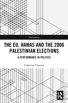 The EU, Hamas and the 2006 Palestinian Elections : A