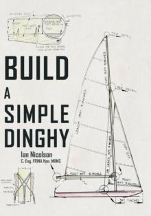 Build a Simple Dinghy: Ian Nicolson: 9781445651552