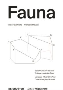 FAUNA : Sprachkunst und die neue Ordnung imaginarer Tiere