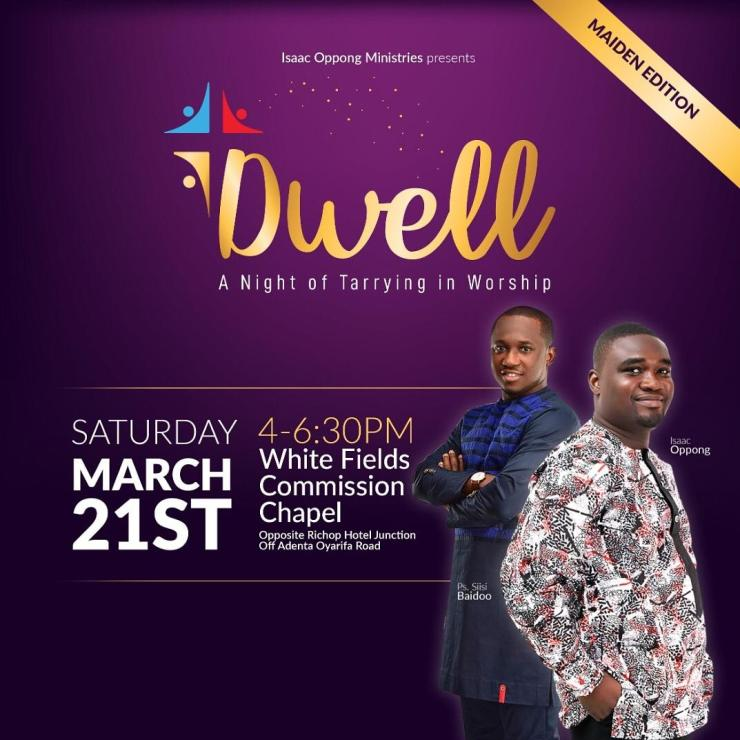 "Isaac Oppong Releases ""I'm Changing Things"" Song & Announces Maiden DWELL Concert"