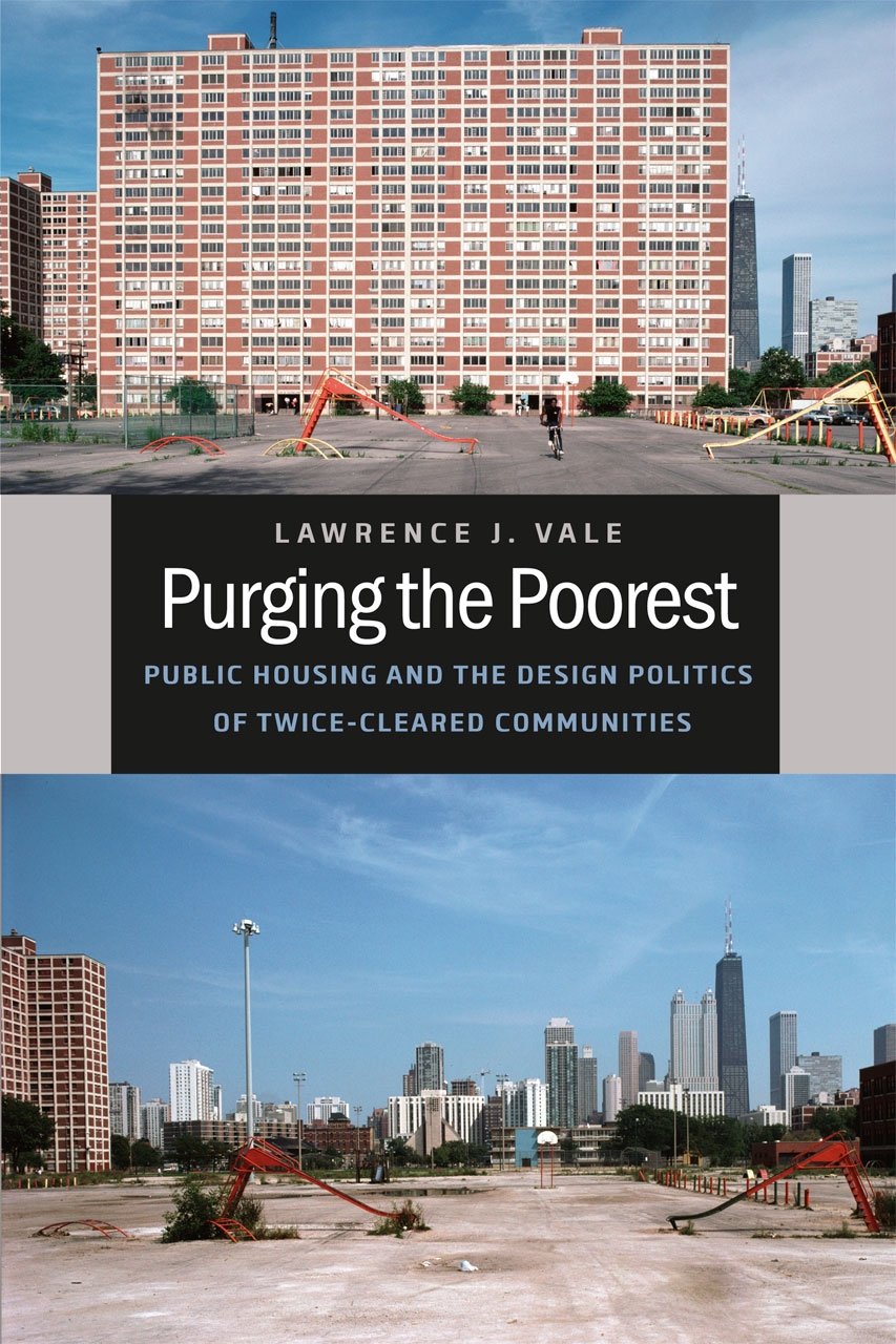 Purging The Poorest Public Housing And The Design Politics Of