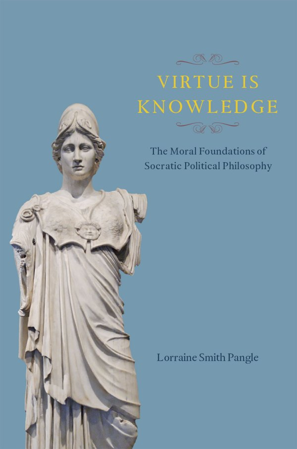 Virtue Knowledge Moral Foundations Of Socratic
