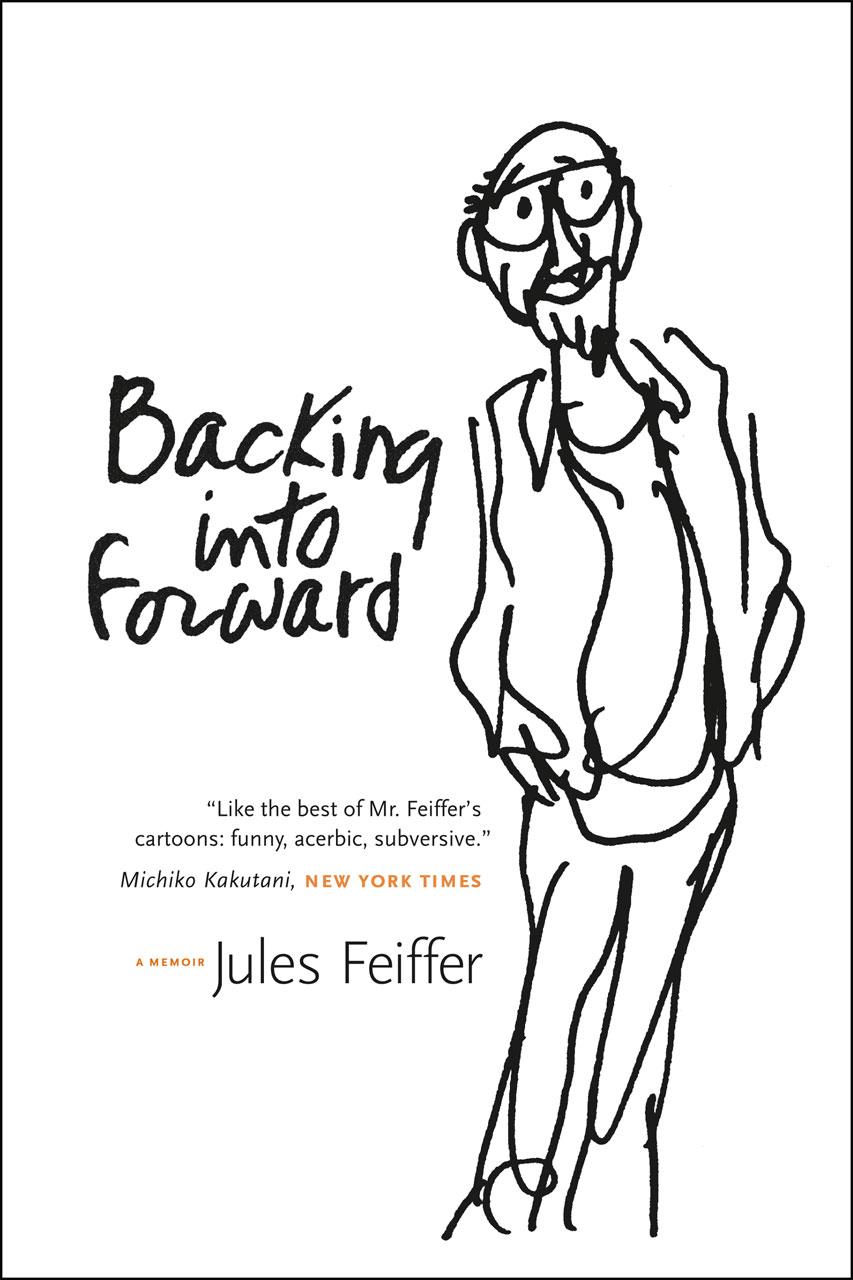 Backing into Forward: A Memoir, Feiffer
