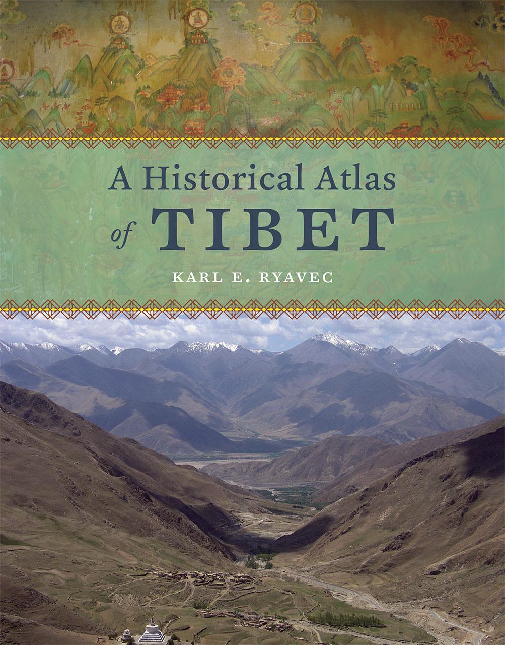 A historical atlas of Tibet / Karl E. Ryavec