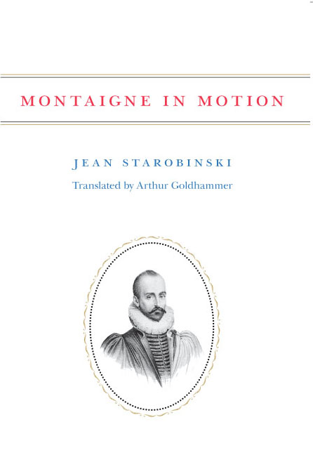 Montaigne in Motion, Starobinski