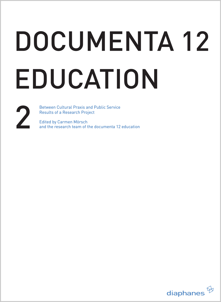 documenta 12 education 2: Between Critical Practice and