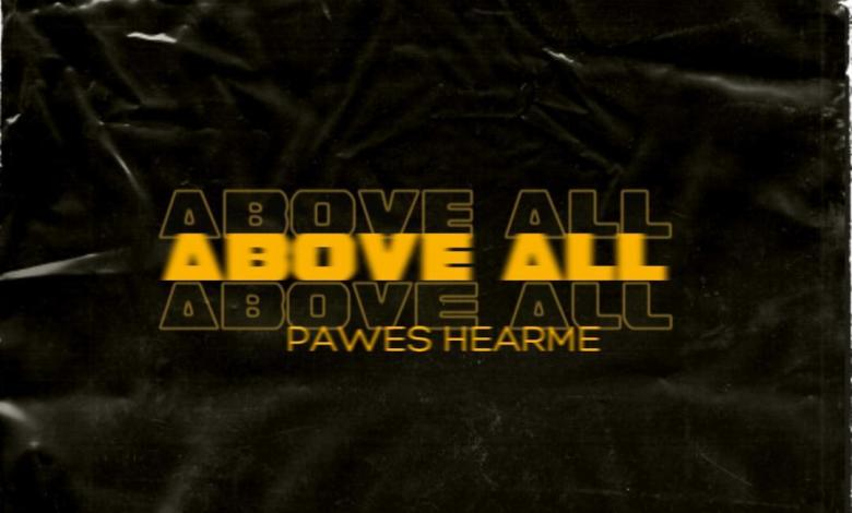 Above All by Pawes Hearme