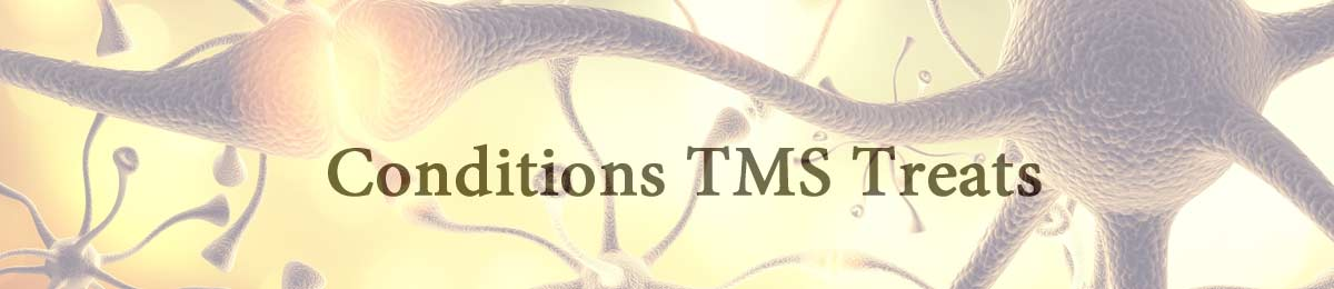 Conditions TMS Treats