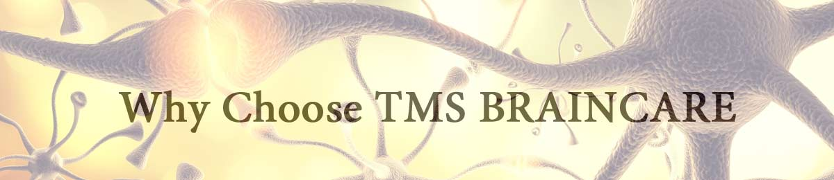 Why Choose TMS BRAINCARE