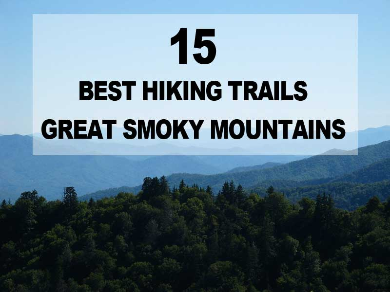 The hike along the gatlinburg trail in the great smoky mountains begins from either gatlinburg or the sugarlands visitor center. 15 Of The Best Hikes In Gatlinburg And The Smoky Mountains Tn Hiking Report
