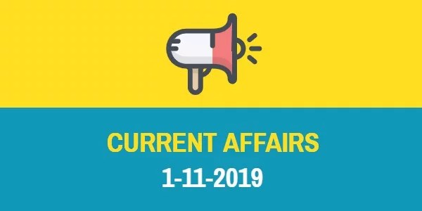 Current Affairs 1-11-2019