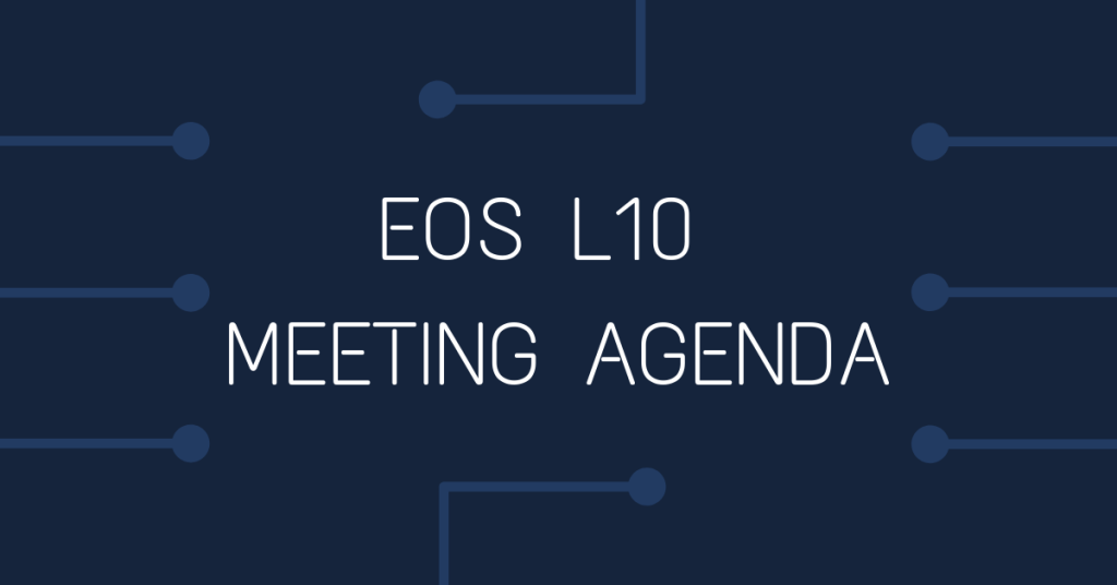 EOS L10 Meeting Agenda