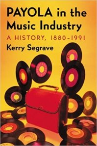 Payola in the Music Industry, A History, 1880-1991, Toby Elwin, music, strategy, payola, book, music industry crime